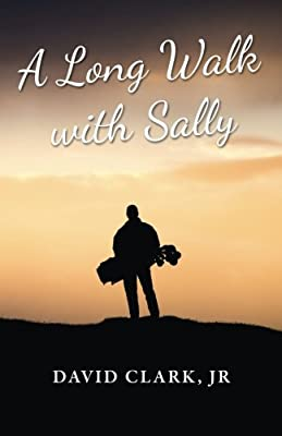 A Long Walk With Sally: A Grieving Father's Golf Journey Back to Life