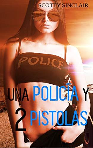(Una policía y 2 pistolas (Spanish Edition))