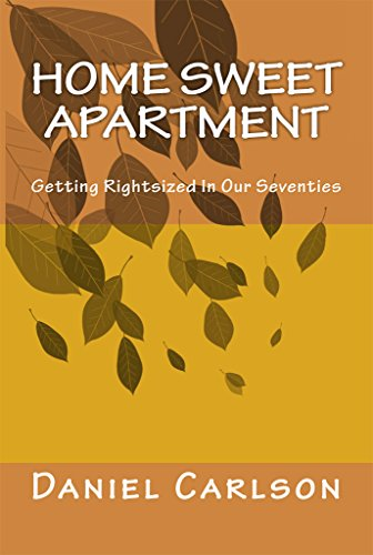 Download for free Home Sweet Apartment: Getting Rightsized In Our Seventies