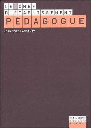 Télécharger des livres à partir de google books pdf mac Le chef d'établissement pédagogue by Jean-Yves Langanay PDF iBook PDB 2240036370