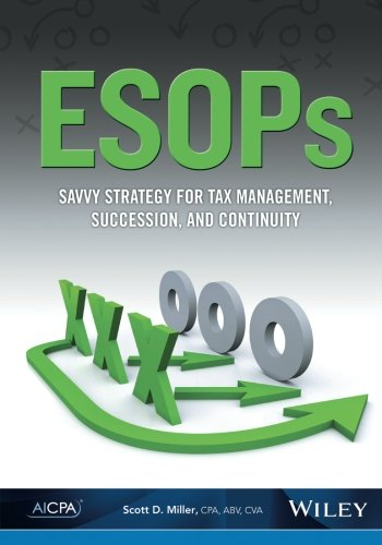 ESOPs: Savvy Strategy for Tax Management, Succession, and Continuity by Miller Scott