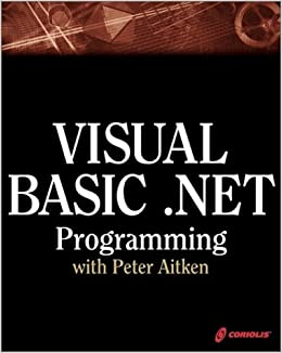 Visual Basic .NET Programming with Peter Aitken by Peter G. Aitken (2002-01-17)