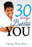30 days to a better You, Tiffaney Beverly-Malott, 1600132022