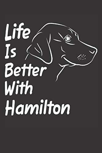Life Is Better With Hamilton: Blank Dotted Male Dog Name Personalized & Customized Labrador Notebook Journal for Women, Men & Kids. Chocolate, Yellow ... & Christmas Gift for Dog Lover ()