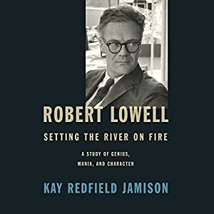 Robert Lowell, Setting the River on Fire Audiobook
