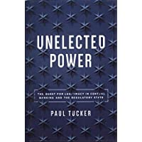 Unelected Power – The Quest for Legitimacy in Central Banking and the Regulatory State
