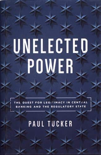 Unelected Power: The Quest for Legitimacy in Central Banking and the Regulatory State