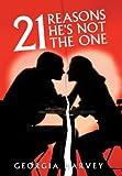 21 Reasons He's Not the One, Georgia Harvey, 1449705936