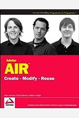 Adobe AIR: Create - Modify - Reuse Paperback