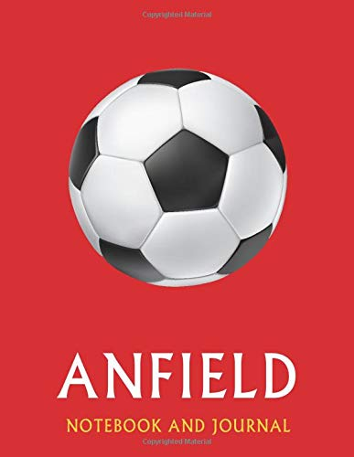 Anfield  Soccer Journal   Notebook  Diary To Write In And Record Your Thoughts.