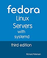 Fedora Linux Servers with Systemd, 3rd Edition Front Cover