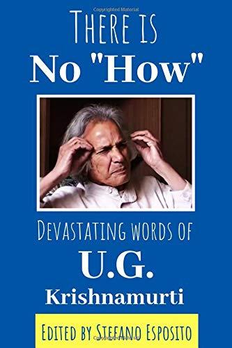 """There Is No """"How"""". Devastating words of U.G. Krishnamurti ebook"""