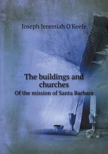 Download The buildings and churches Of the mission of Santa Barbara pdf epub