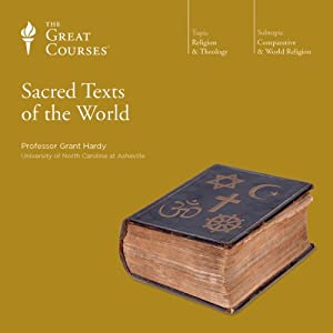 Sacred Texts of the World Lecture by  The Great Courses Narrated by Professor Grant Hardy, Ph.D., Yale University
