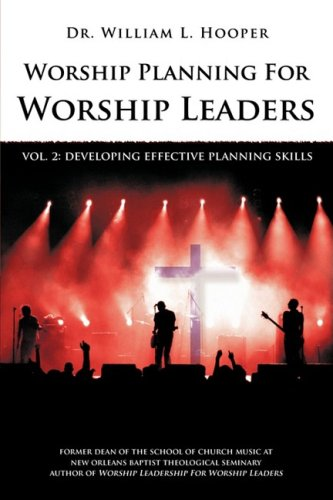 Worship Planning For Worship Leaders: Vol. 2 Developing Effective Planning Skills
