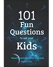 101 Fun Questions to Ask Your Kids: Smart & Silly Conversation Starters for Ages 7-14