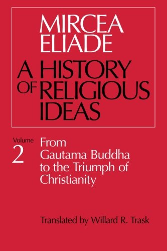 A History of Religious Ideas, Vol. 2: From Gautama…