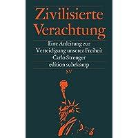 Zivilisierte Verachtung: Eine Anleitung zur Verteidigung unserer Freiheit (edition suhrkamp)