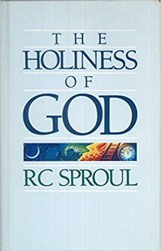 The Holiness of God: Sproul, R. C: 9780842314930: Amazon.com: Books