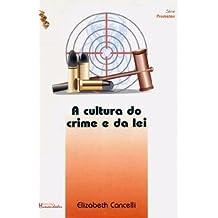 A Cultura Do Crime E Da Lei
