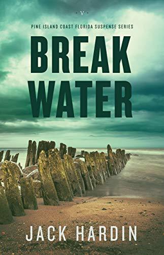 Breakwater: An Ellie O'Conner Novel (Pine Island Coast Florida Suspense Series Book 5)