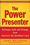 img - for The Power Presenter : Technique, Style, and Strategy from America's Top Speaking Coach (Hardcover)--by Jerry Weissman [2009 Edition] book / textbook / text book
