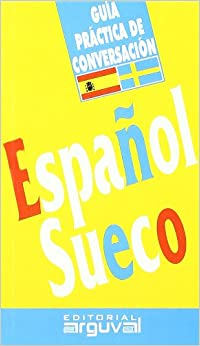 Guía Práctica De Conversación Español-sueco por Cathrine Mikaela Rudolfsson