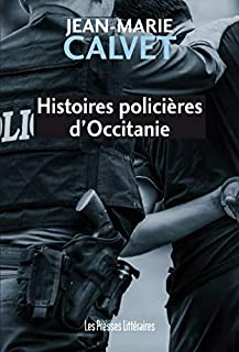 Histoires policières d'Occitanie, Calvet, Jean-Marie