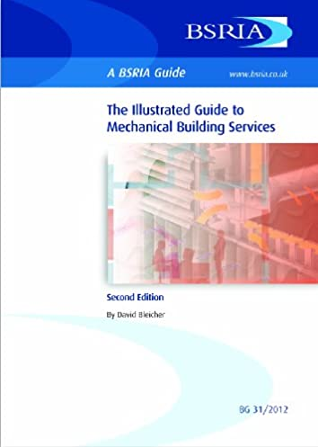 amazon com illustrated guide to mechanical building services bsria rh amazon com illustrated guide to mechanical building services bsria illustrated guide to mechanical building services