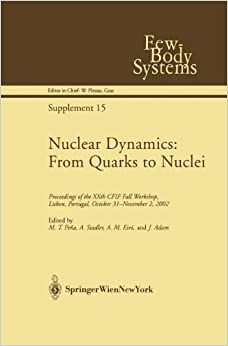 M.T. Pena - Nuclear Dynamics: From Quarks To Nuclei : Proceedings Of The Xxth Cfif Fall Workshop, Lisbon, Portugal, October 31-november 2, 2002