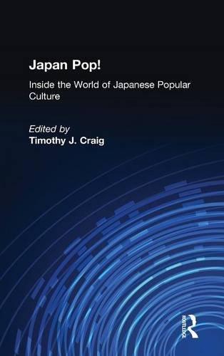 Japan Pop: Inside the World of Japanese Popular Culture