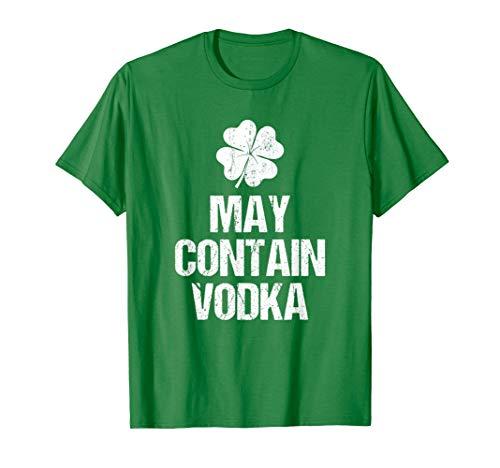 MAY CONTAIN VODKA Shirt - Lucky Green Irish Drinking Shirt
