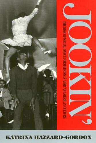 Jookin': The Rise of Social Dance Formations in African-American Culture (African American Culture In The United States)