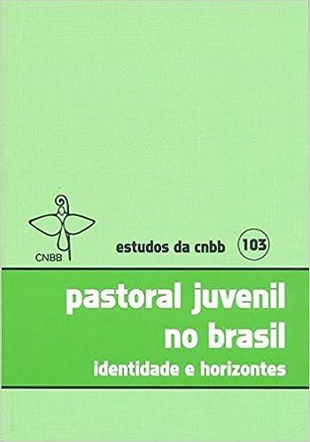 Pastoral Juvenil no Brasil. Identidade e Horizontes - Volume 103: Amazon.es: Vários Autores: Libros