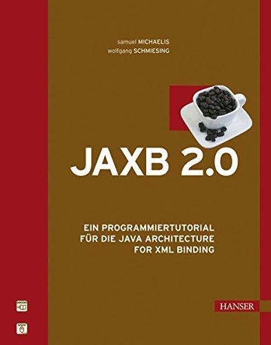 JAXB 2.0: Ein Programmiertutorial für die Java Architecture for XML Binding Gebundenes Buch – 2. November 2006 Samuel Michaelis Wolfgang Schmiesing 3446407537 Programmiersprachen
