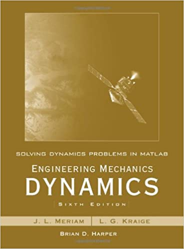 Amazon solving dynamics problems in matlab to accompany amazon solving dynamics problems in matlab to accompany engineering mechanics dynamics 6e 9780470099223 james l meriam l g kraige fandeluxe Image collections