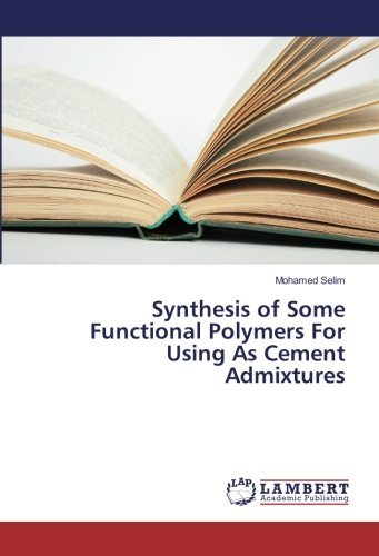Synthesis of Some Functional Polymers For Using As Cement Admixtures pdf epub