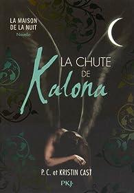 La Chute de Kalona : inédit Maison de la Nuit par Kristin Cast