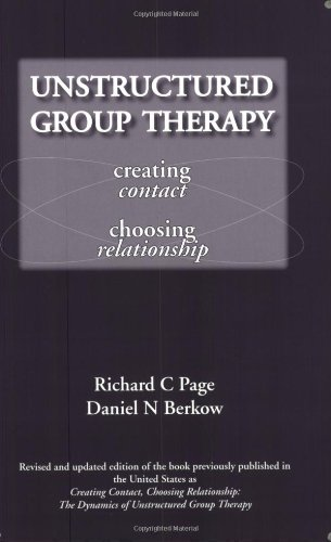 Read Online Unstructured Group Therapy: Creating Contact, Choosing Relationship ebook