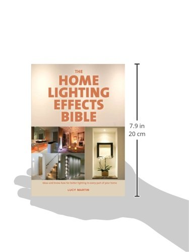 The home lighting effects bible ideas and know how for better lighting in every part of your home lucy martin 9781554077106 amazon com books