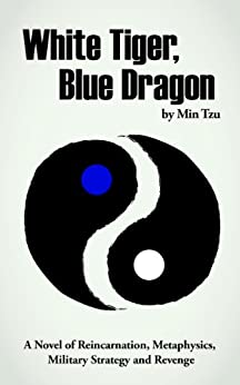 White Tiger, Blue Dragon (English Edition) de [Tzu, Min]
