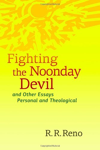 Fighting the Noonday Devil - and Other Essays Personal and Theological pdf epub