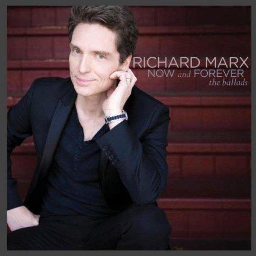 Richard Marx - Now & Forever The Ballads - Zortam Music