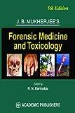 J.B. MUKHERJEE'S FORENSIC MEDICINE & TOXICOLOGY 5/E