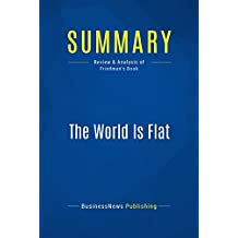 Summary: The World Is Flat: Review and Analysis of Friedman's Book