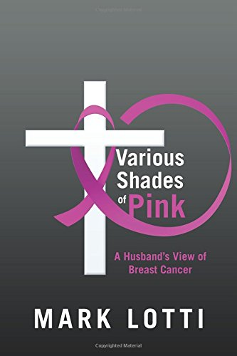 Various Shades of Pink: A Husbands View of Breast Cancer