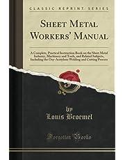 Sheet Metal Workers' Manual (Classic Reprint)