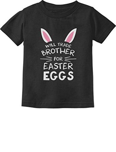 Easter Shirt Top - Trade Brother for Easter Eggs Siblings Easter Gift Toddler/Infant Kids T-Shirt 5/6 Black