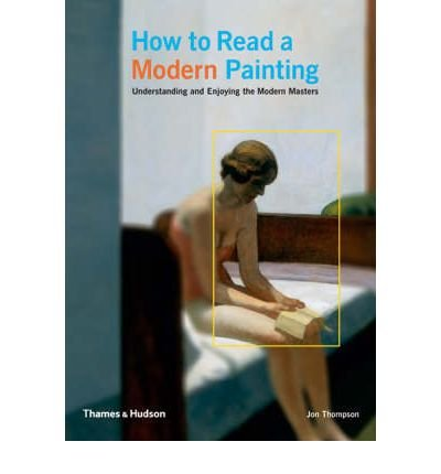 Download How to Read a Modern Painting: Understanding and Enjoying 20th Century Art (Paperback) - Common ebook