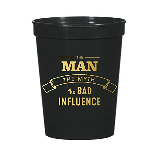 The Man The Myth The Legend The Bad Influence, Set of 10 Plastic Stadium Cups, 40th Birthday Party, Funny or Fun Birthday Theme for Him, Gag Decor, Retirement Party